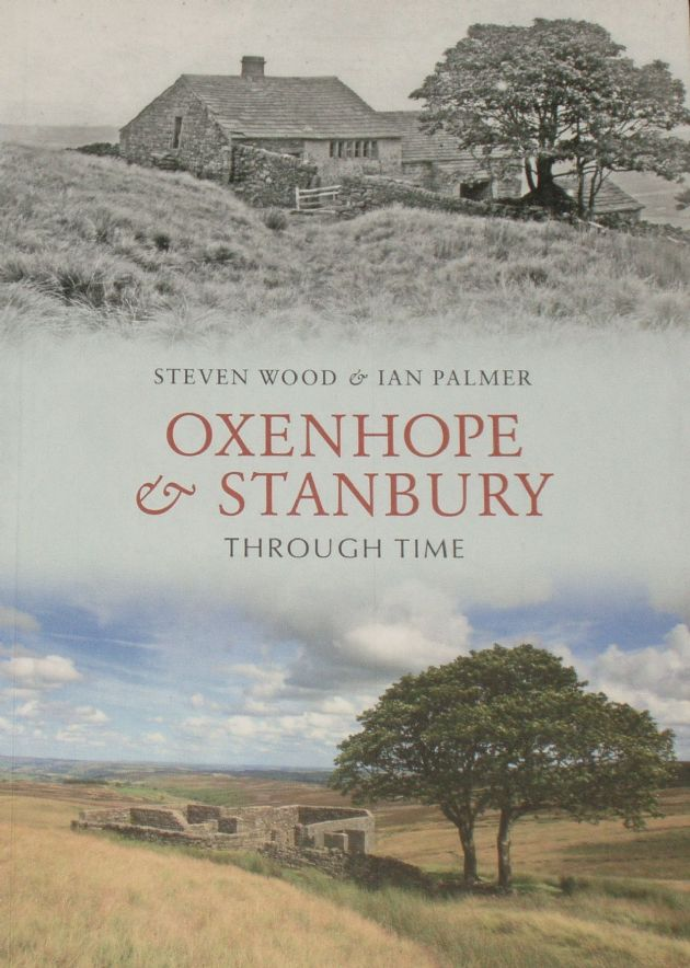 Oxenhope and Stanbury Through Time, by Steve Wood and Ian Palmer